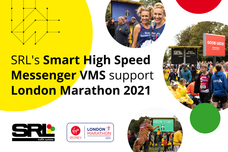 SRL's Smart High Speed Messenger VMS support London Marathon 2021